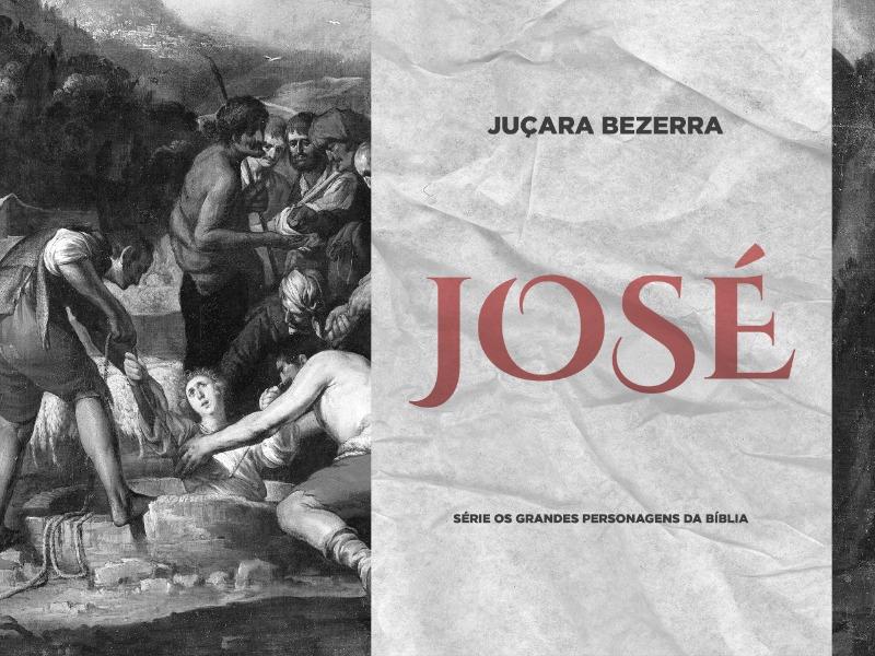 José | Série: Os grandes personagens bíblicos