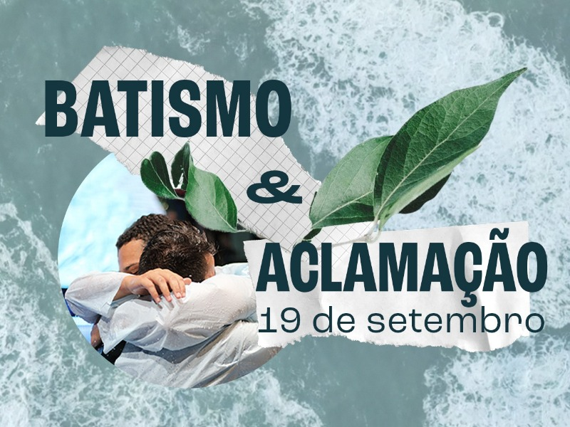 Saiba mais sobre o próximo Batismo e Aclamação