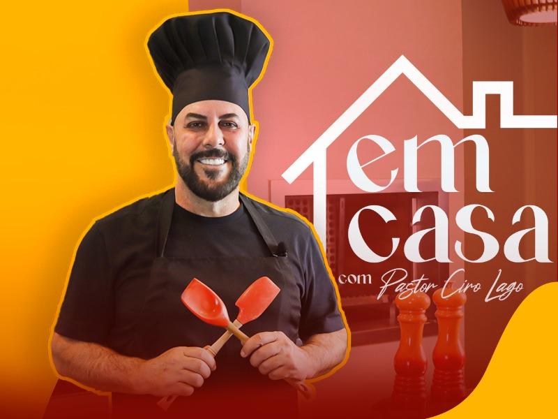 Em Casa - com Pastor Ciro Lago