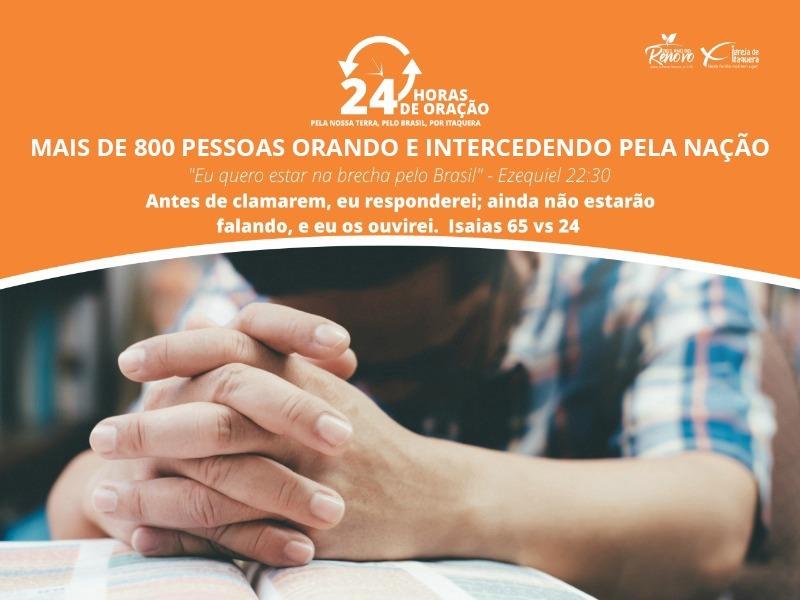24 HORAS DE ORAÇÃO MAIS DE 800 PESSOAS