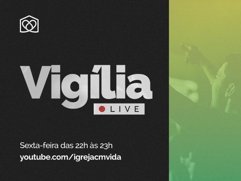 Hoje tem Vigília Online!