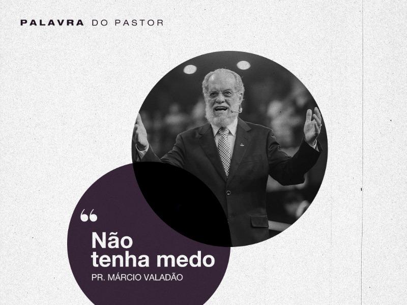 Palavra do Pastor: Não tenha medo