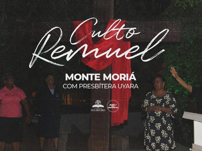 CULTO REMUEL NO MONTE MORIÁ