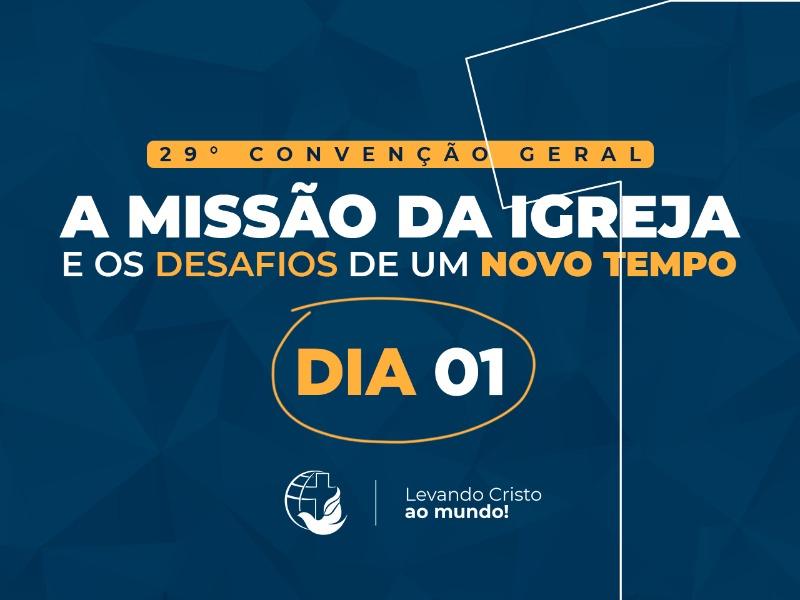 PROGRAMAÇÃO DA 29° CONVENÇÃO GERAL DIA 01