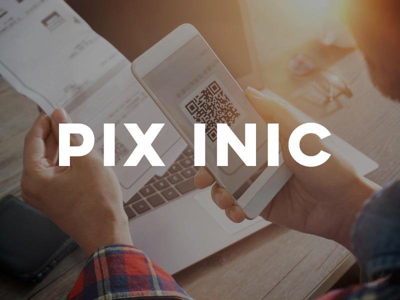 PIX INIC - É muito fácil contribuir!