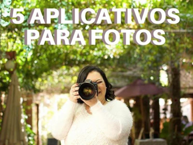 5 APLICATIVOS PARA EDIÇÃO DE FOTOS