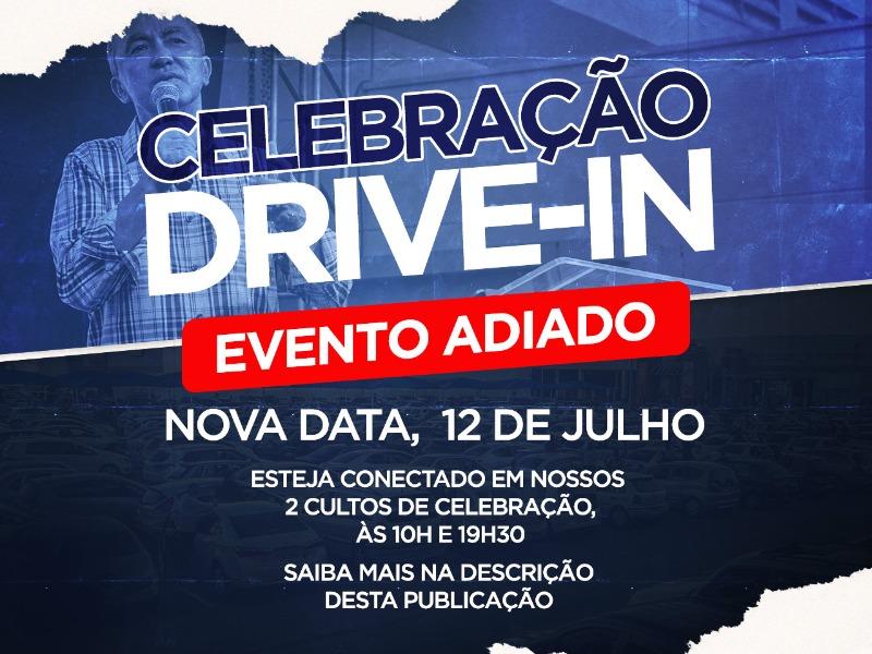 Celebração Drive-In! Evento Adiado!