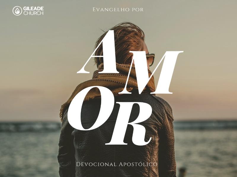 Devocional Apostólico- Por Amor ao Evangelho