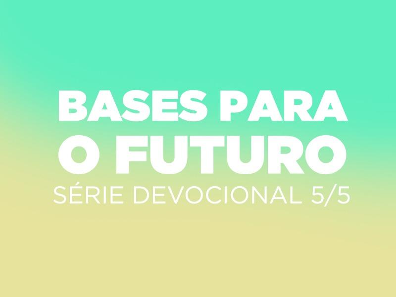 Bases para o futuro