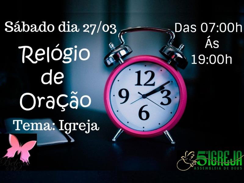 RELÓGIO DE ORAÇÃO SÁBADO 27/03/2021
