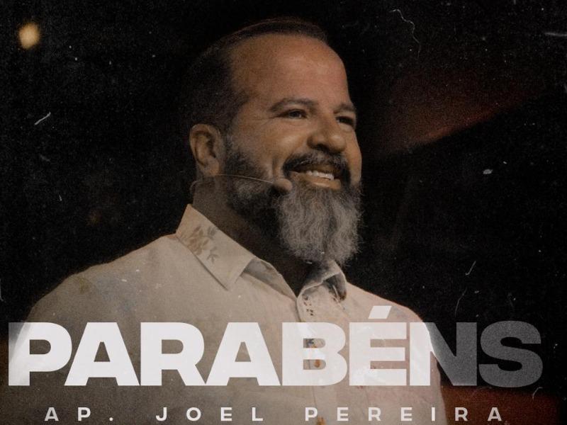 Parabéns Apóstolo Joel Pereira