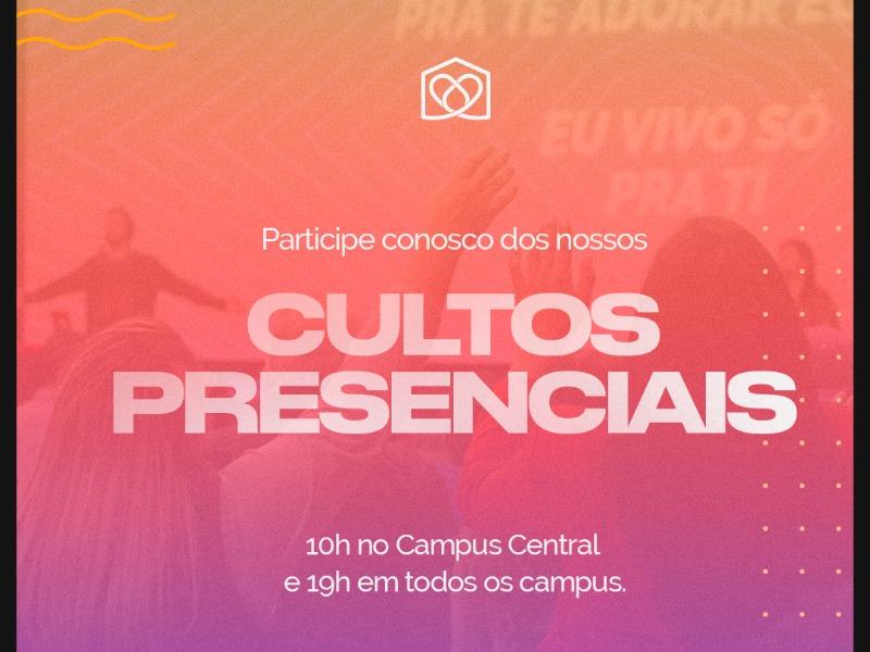 Participe dos cultos presenciais!