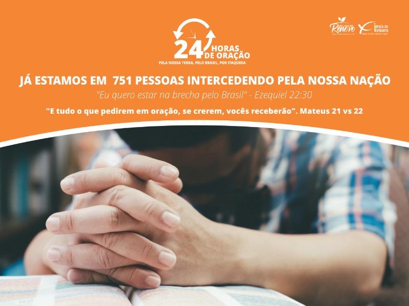 24 HORAS  DE ORAÇÃO - 751 PESSOAS