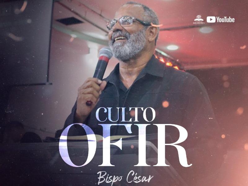CULTO OFIR PRESENCIAL 12/08