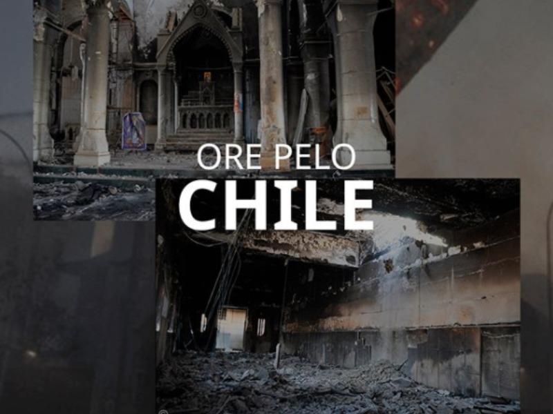 Igreja Perseguida: Ore pelo Chile