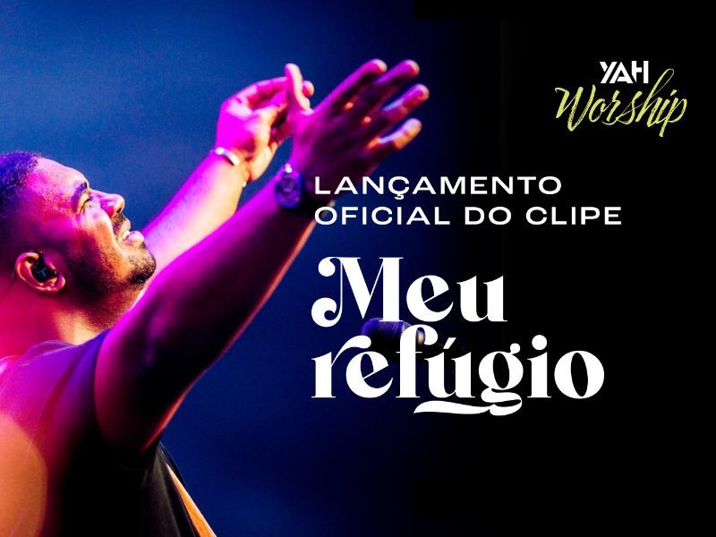 """YAH Worship: Novo clipe """"Meu Refúgio"""""""