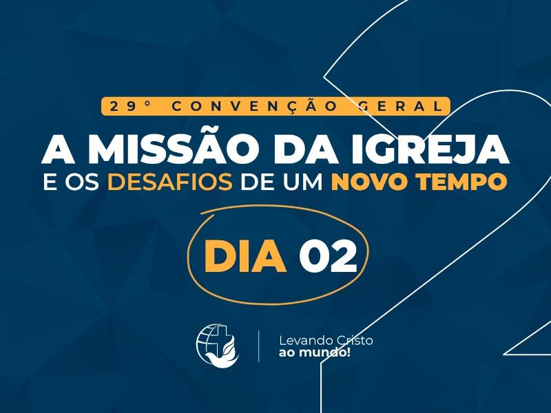 PROGRAMAÇÃO DA 29° CONVENÇÃO GERAL DIA 02