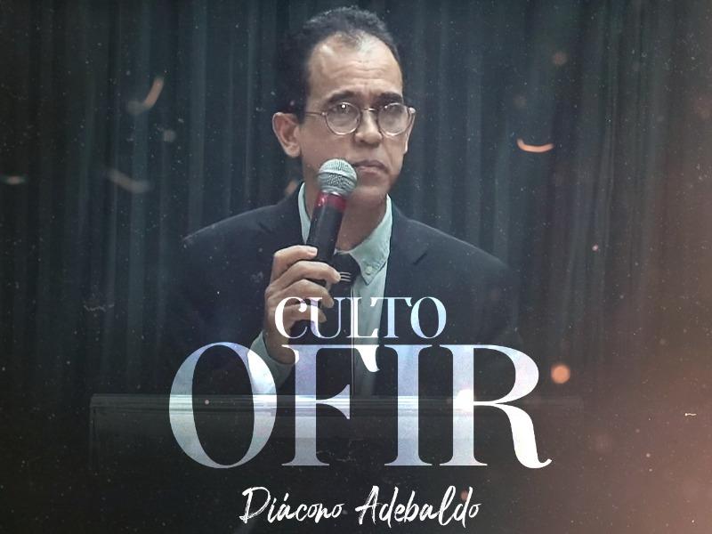 CULTO OFIR 14/04