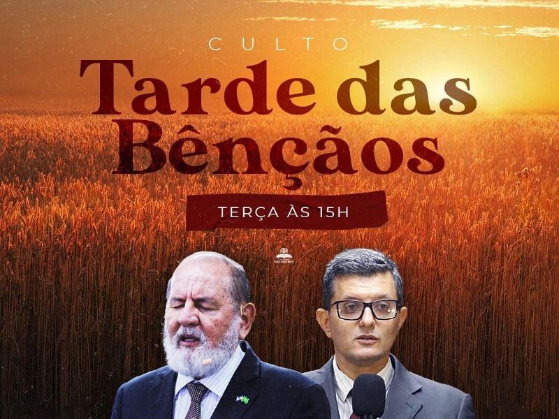 CULTO TARDE DAS BÊNÇÃOS 20/07/21
