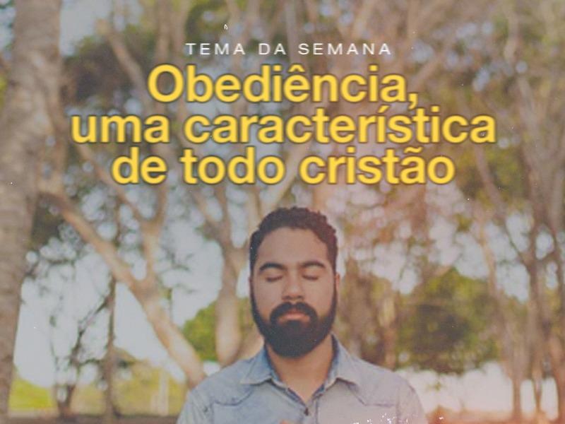 Obediência, uma característica de todo cristão