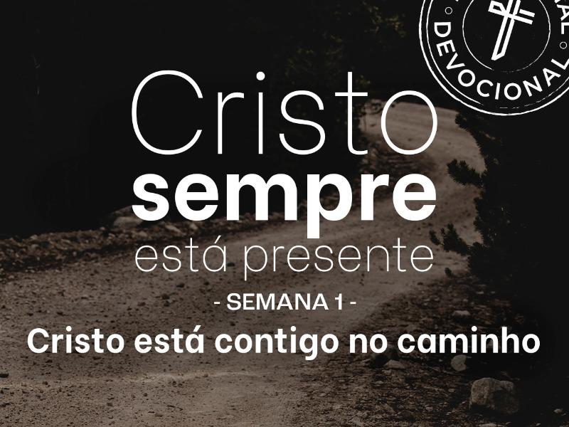 Devocional semana 1 - Cristo está contigo