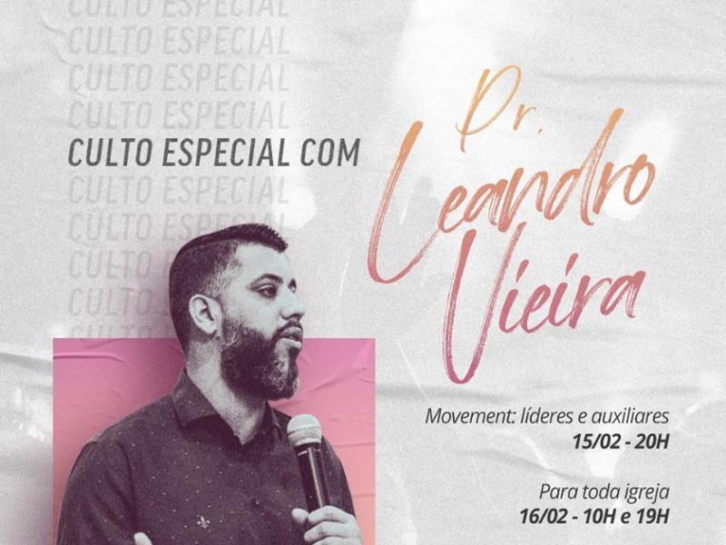 Cultos especiais com Pr. Leandro Vieira