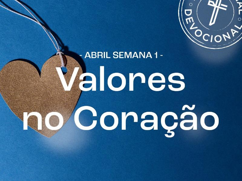 Devocional semana 1 - Valores no Coração