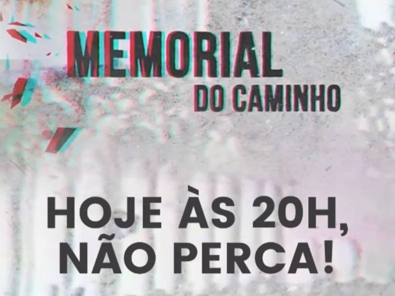 MEMORIAL DO CAMINHO 10/05/21