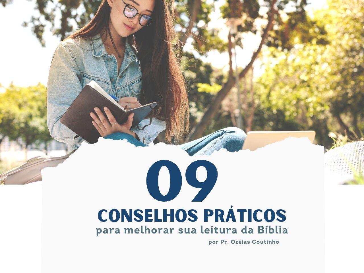 09 Conselhos Práticos para sua leitura Bíblica!