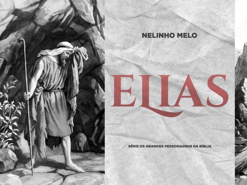 Elias   Série: Os grandes personagens bíblicos