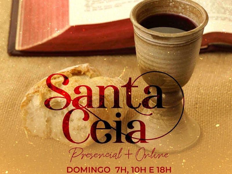 CULTOS DE SANTA CEIA 07H, 10H E 18H