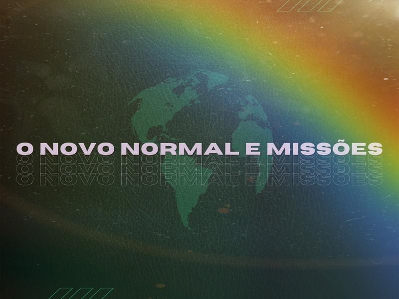 O novo normal e missões