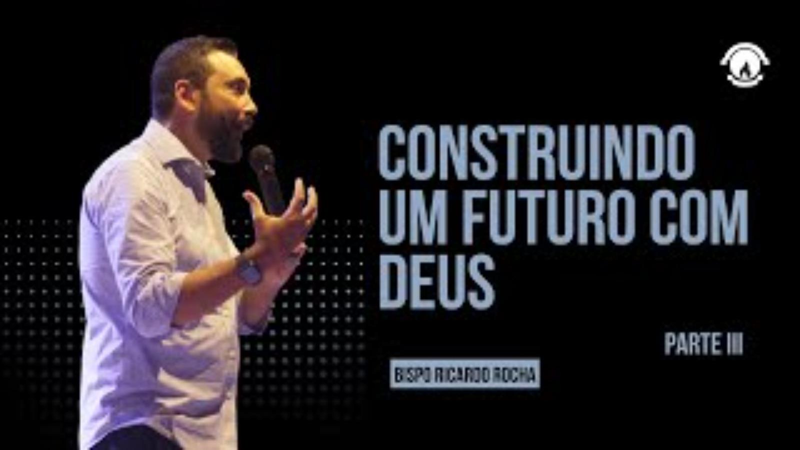 CONSTRUINDO UM FUTURO COM DEUS - PARTE III