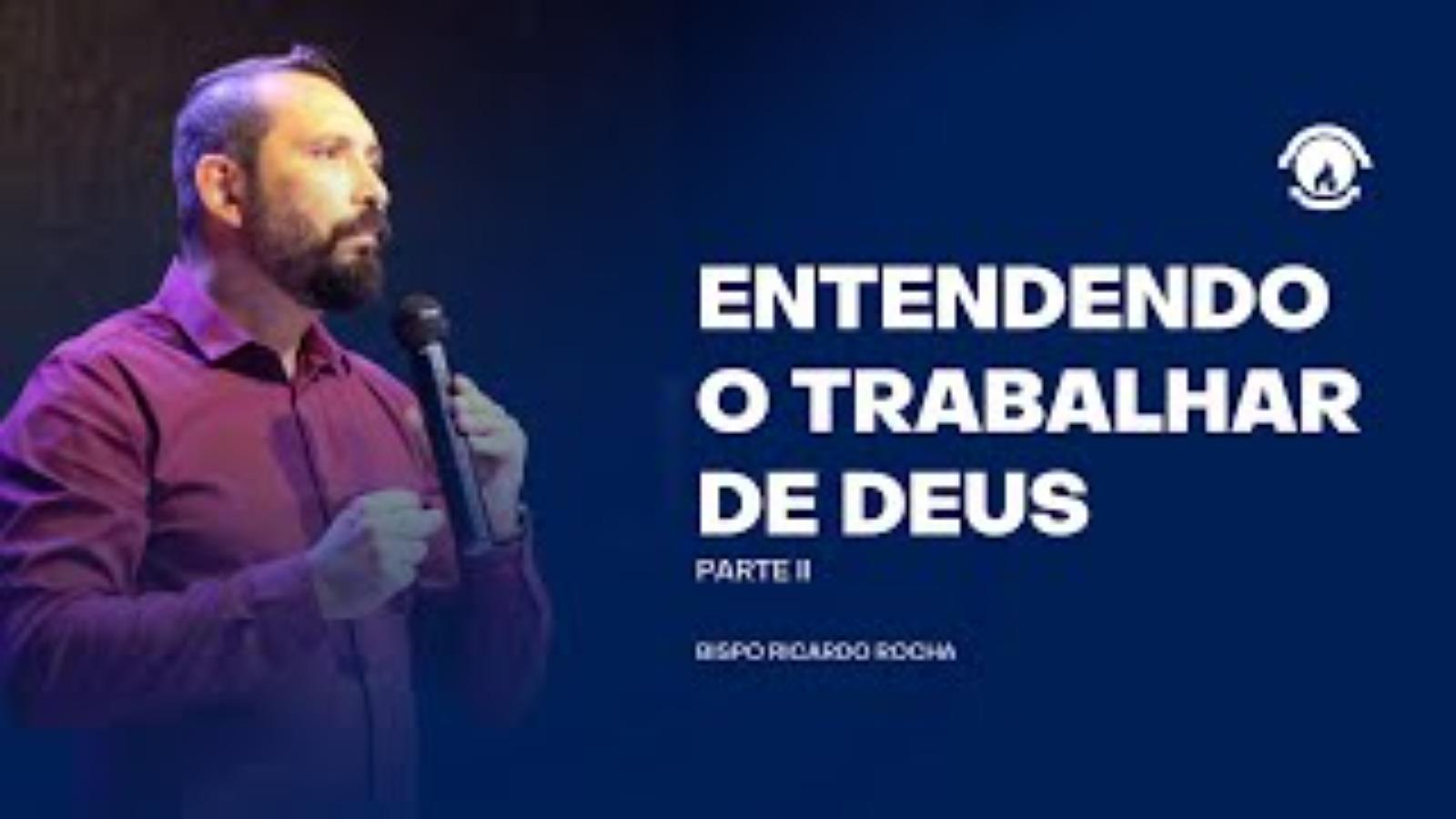 ENTENDENDO O TRABALHAR DE DEUS - PARTE II