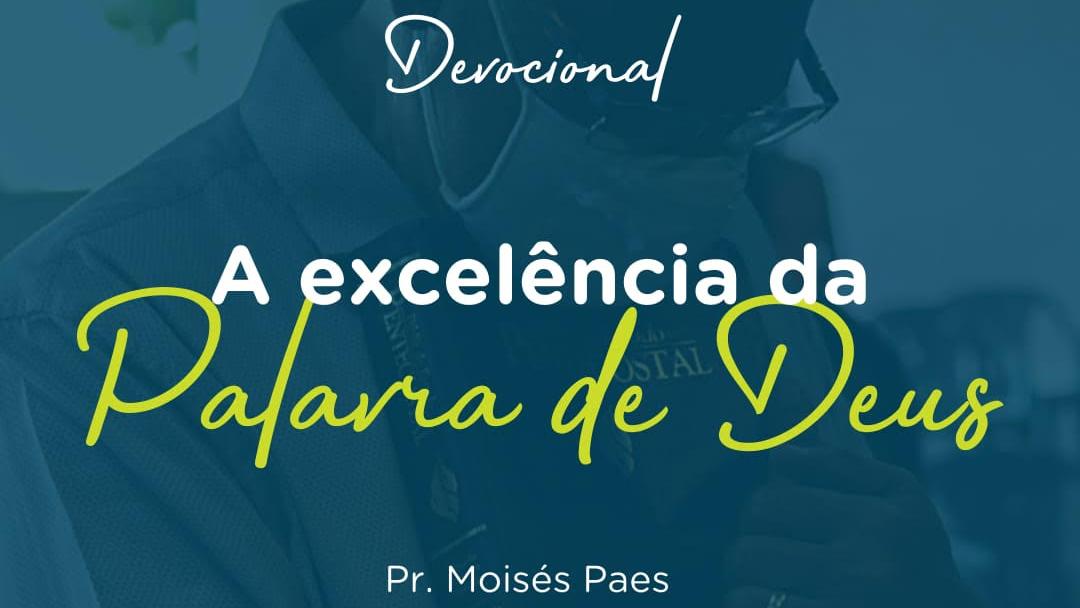 A EXCELÊNCIA DA PALAVRA DE DEUS