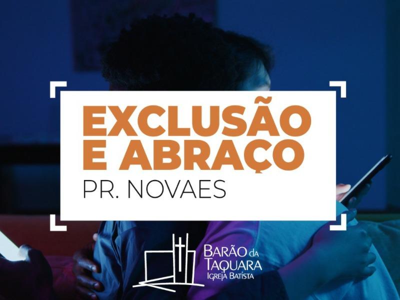 Exclusão e Abraço 2 - Pr. Carlos Novaes - 13/06/21