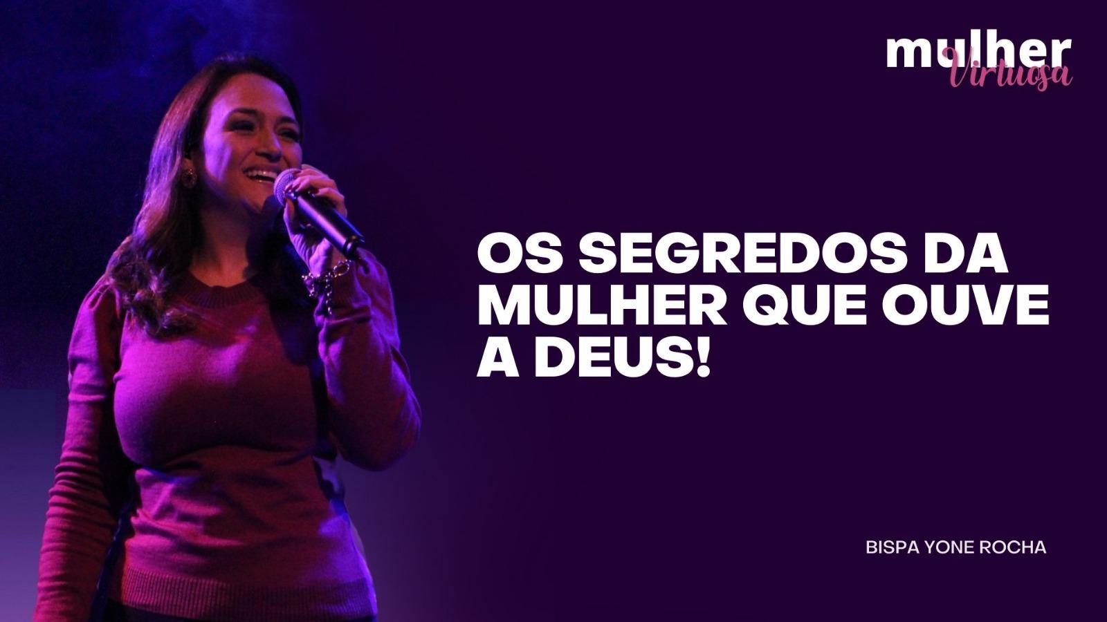 OS SEGREDOS DA MULHER QUE OUVE A DEUS!