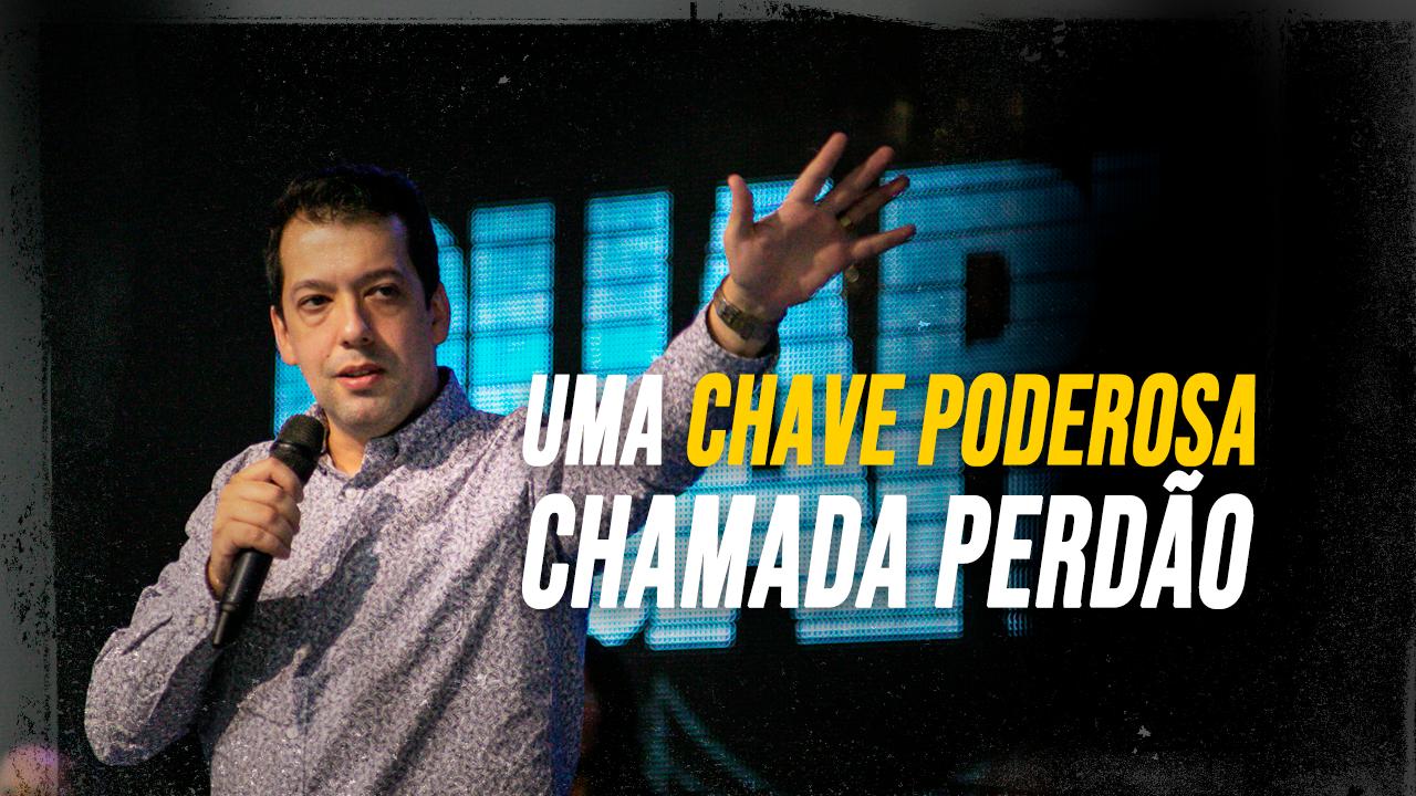 UMA CHAVE PODEROSA CHAMADA PERDÃO