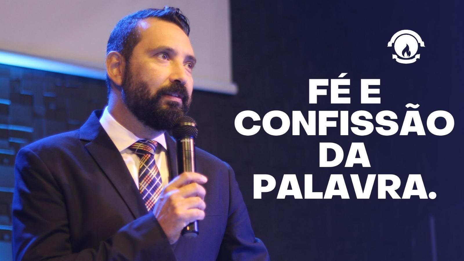 FÉ E CONFISSÃO DA PALAVRA.