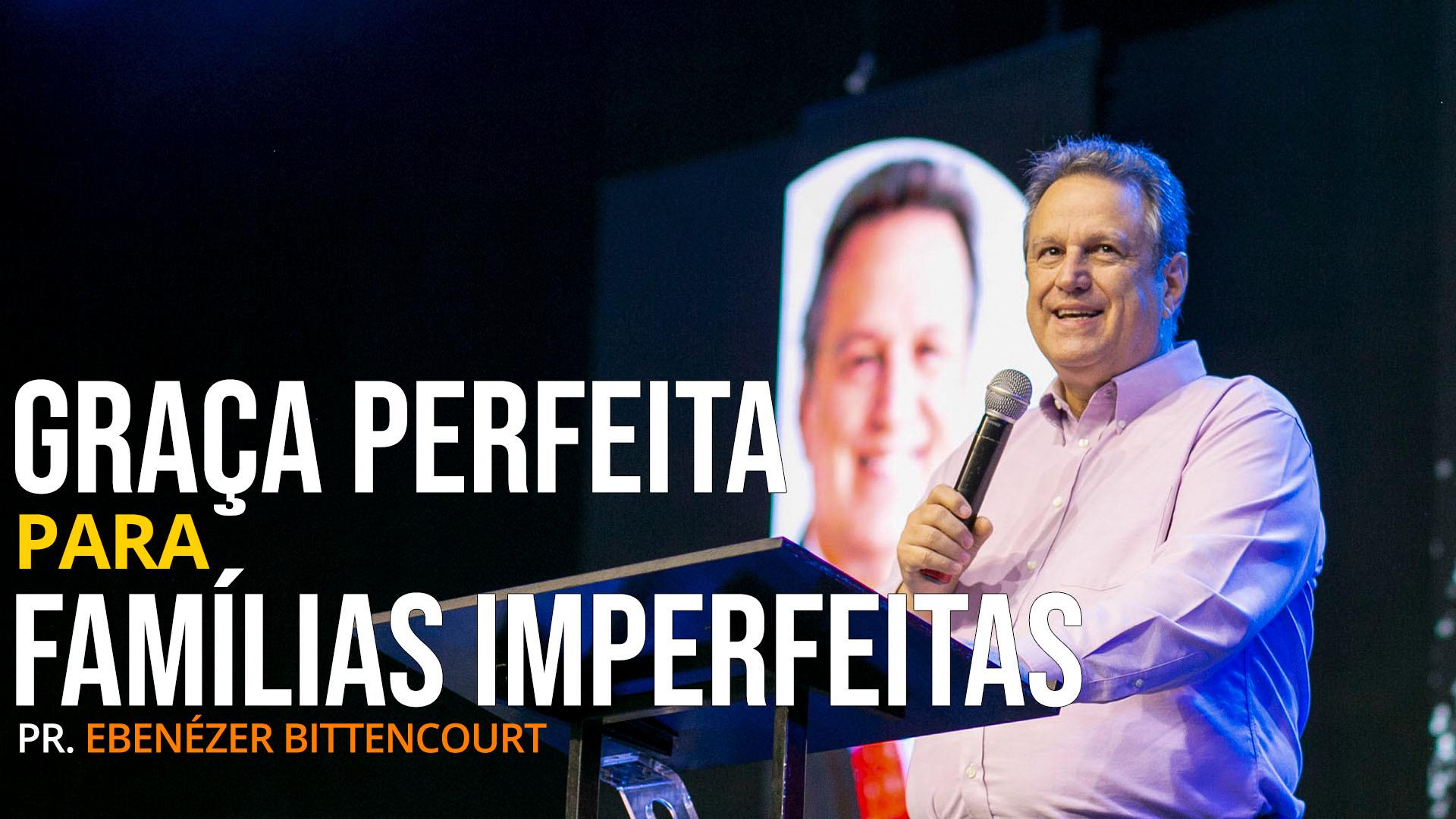 GRAÇA PERFEITA PARA FAMÍLIAS IMPERFEITAS