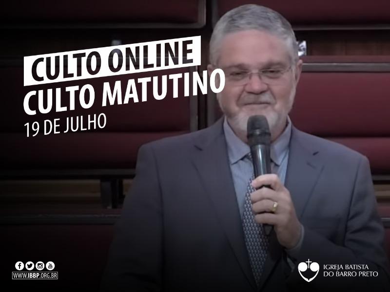 Culto Matutino - 19/07/2020
