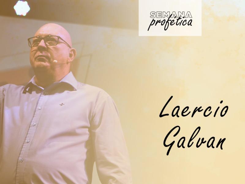 Semana Profética    Pr. Laercio Galvan