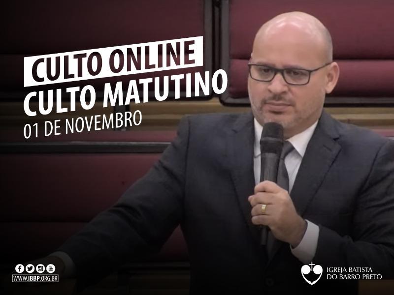 Culto Matutino - 01/11/2020