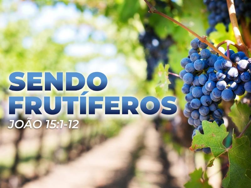 Sendo frutíferos