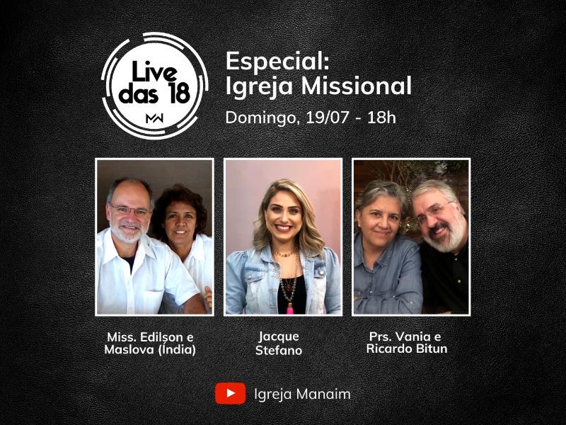 LIVE DAS 18 (19/07/2020) - Especial: Igreja Missional - Parte 1