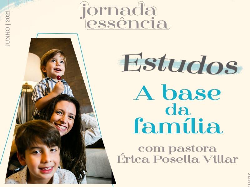 Estudo com Érica Posella Villar | Parte 3 | A Base da Família