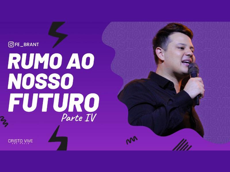 RUMO AO NOSSO FUTURO (Parte IV) I 18/03/21