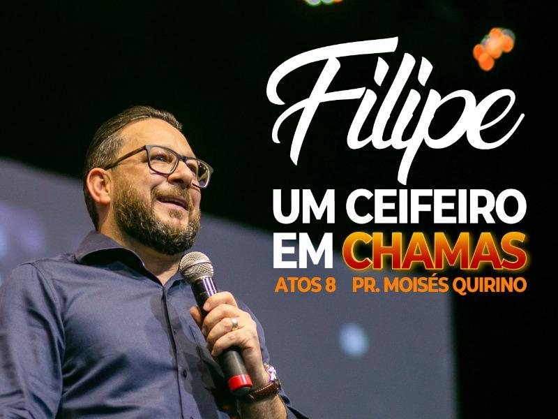 FILIPE, UM CEIFEIRO EM CHAMAS