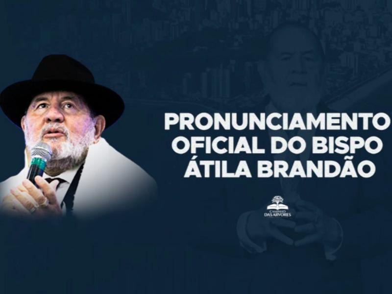 PRONUNCIAMENTO DO BISPO PATRIARCA ÁTILA BRANDÃO