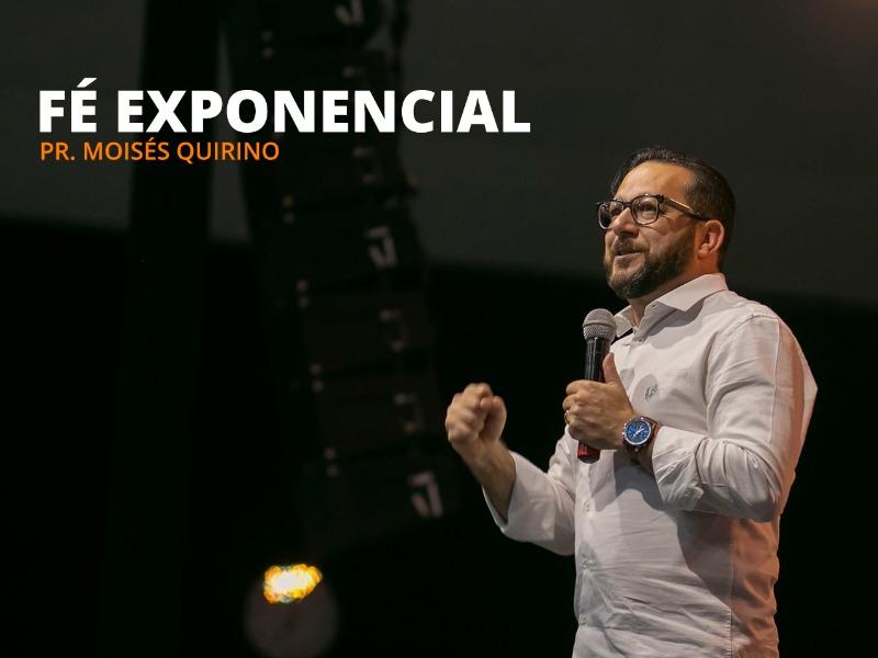 Fé exponencial - 08-11